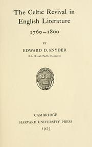 The Celtic revival in English literature, 1760-1800 by Edward Douglas Snyder
