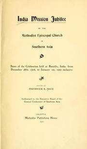 Cover of: India mission jubilee of the Methodist Episcopal Church in Southern Asia by edited by Frederick B. Price.