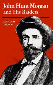 John Hunt Morgan and his raiders by Edison H. Thomas