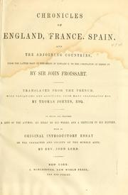 Chronicles of England, France, Spain, and the adjoining countries by Jean Froissart