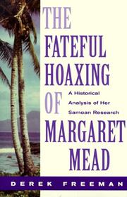 The Fateful Hoaxing of Margaret Mead by Derek Freeman