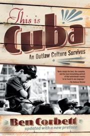 This Is Cuba by Ben Corbett