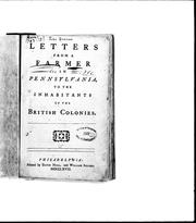 Letters from a farmer in Pennsylvania, to the inhabitants of the British colonies by Dickinson, John