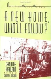 A new home--who'll follow? or, Glimpses of western life by Caroline M. Kirkland