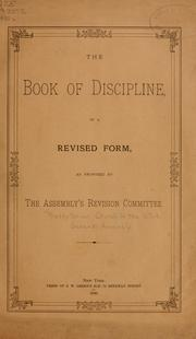 The Book of Discipline, in a revised form, as proposed by The Assembly's Revision Committee by