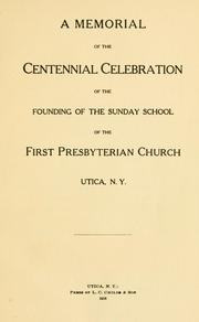 A memorial of the centennial celebration of the founding of the Sunday school of the First Presbyterian Church, Utica, N.Y PDF
