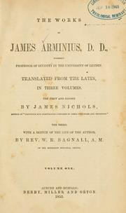 The works of James Arminius by Jacobus Arminius