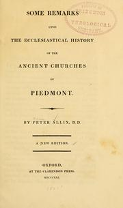 Some remarks upon the ecclesiastical history of the ancient churches of Piedmont by Pierre Allix
