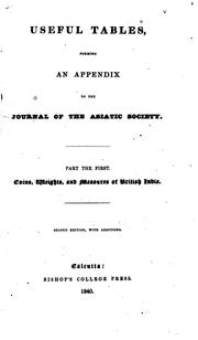 Useful Tables, Forming an Appendix to the Journal of the Asiatic Society: Part the First, Coins .. by James Prinsep