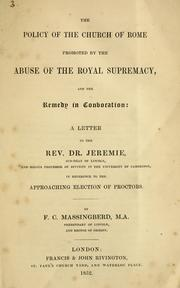 The policy of the Church of Rome promoted by the abuse of the Royal Supremacy, and the remedy in convocation PDF