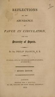Reflections on the abundance of paper in circulation and the scarcity of specie by Francis, Philip Sir