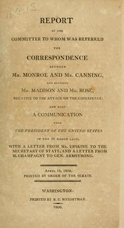 Report of the Committee to whom was Referred the Correspondence between Mr. Monroe and Mr. Canning, and between Mr. Madison and Mr. Rose, relative to the attacked of Chesapeake PDF