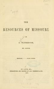 The resources of Missouri, and The natural adaptation of St. Louis to iron manufactures PDF