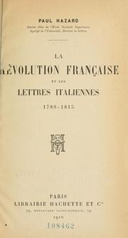 La rvolution franaise et les lettres italiennes : 1789-1815 by Paul Hazard