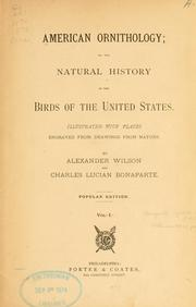 American ornithology, or, The natural history of the birds of the United States by Wilson, Alexander