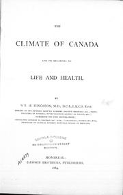 The climate of Canada and its relations to life and health by William H. Hingston