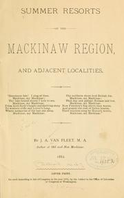 Summer resorts of the Mackinaw region, and adjacent localities .. by J. A. Van Fleet