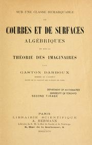Sur une classe remarquable de courbes et de surfaces algbriques et sur la thorie des imaginaires by Gaston Darboux
