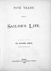 Five years in a sailor's life by Birger Bech