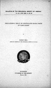 Pre-paleozoic decay of crystalline rocks north of Lake Huron by Bell, Robert