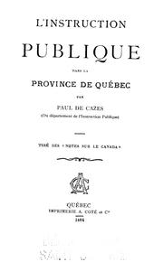 L' instruction publique dans la province de Québec by Paul de Cazes