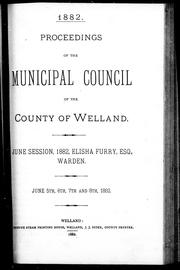Proceedings of the Municipal Council of the County of Welland by Welland (Ont. : County). Municipal Council.