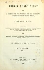 Thirty years' view, or, A history of the working of the American government for thirty years from 1820 to 1850 by Benton, Thomas Hart