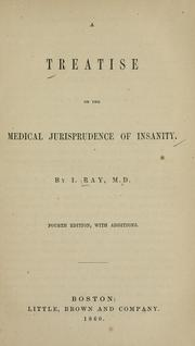 A treatise on the medical jurisprudence of insanity by Isaac Ray