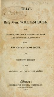 Trial of Brig. Gen. William Hull by Hull, William