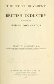 The trust movement in British industry by Henry William Macrosty