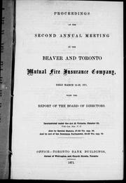 Proceedings at the second annual meeting of the Beaver and Toronto Mutual Fire Insurance Company, held March 21-23, 1871 by Beaver and Toronto Mutual Fire Insurance Company. Annual meeting