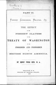 The effect of the fishery clauses of the Treaty of Washington on the fisheries and fishermen of British North America by Hind, Henry Youle