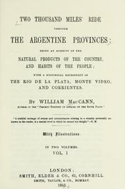 Two thousand miles' ride through the Argentine provinces by William MacCann