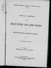 Special report on the trap dykes and azoic rocks of southeastern Pennsylvania by Thomas Sterry Hunt
