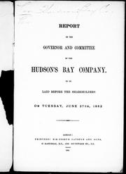 Report of the governor and committee of the Hudson's Bay Company by Hudson's Bay Company.