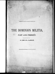 The Dominion militia, past and present by J. R. MacShane