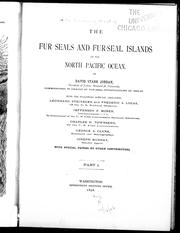 The fur seals and fur-seal islands of the North Pacific Ocean by David Starr Jordan