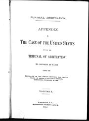 Appendix to the case of the United States before the Tribunal of Arbitration to convene at Paris under the provisions of the treaty between the United States of America and Great Britain, concluded February 29, 1892 by United States