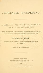 Vegetable gardening by Green, Samuel B.