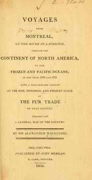 Voyages from Montreal, on the river St. Laurence, through the continent of North America to the frozen and Pacific oceans, in the years 1789 and 1793 PDF