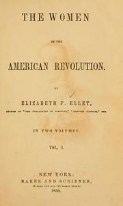 The women of the American Revolution by E. F. Ellet