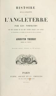Histoire de la conqute de l&#39;Angleterre par les Normands by Augustin Thierry