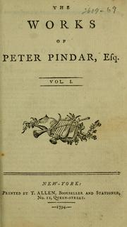 The works of Peter Pindar, esq by Pindar, Peter