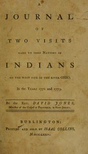 A journal of two visits made to some nations of Indians on the west side of the River Ohio, in the years 1772 and 1773 by Jones, David