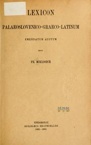 Lexicon palaeoslovenico-graeco-latinum by Miklosich, Franz Ritter von