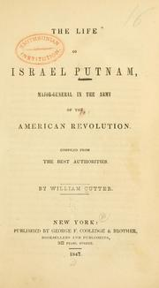The life of Israel Putnam, major-general in the army of the American revolution by William Cutter