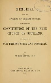 Memorial with the opinions of eminent counsel in regard to the constitution of the Free Church of Scotland, and remarks on our present state and prospects PDF