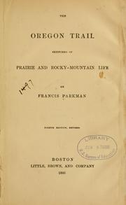 California and Oregon trail. [from old catalog] by Francis Parkman