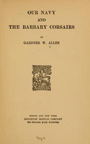 Our navy and the Barbary corsairs by Allen, Gardner Weld