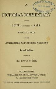 A pictorial commentary on the Gospel according to Mark by Edwin W. Rice